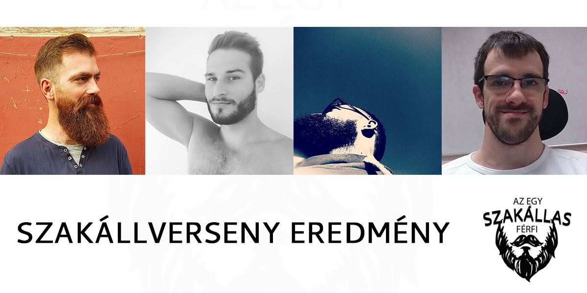 Az első Szakállverseny EREDMÉNYE az Egy szakállas férfi szervezésében