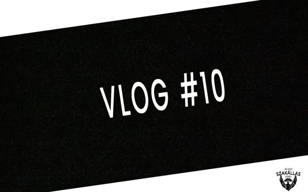 VLOG #10 – NAPI RUTIN: ÉTREND, ÖNFEJLESZTÉS, MUNKA – az Egy szakállas férfi VLOG-ja mindenről IS