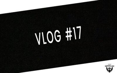 VLOG #17 – MARADJ A SEGGEDEN – az Egy szakállas férfi VLOG-ja mindenről IS