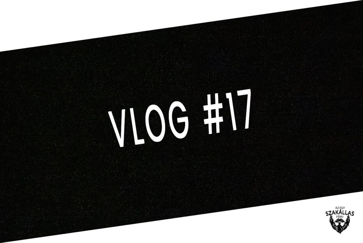 VLOG #17 - MARADJ A SEGGEDEN - az Egy szakállas férfi VLOG-ja mindenről IS