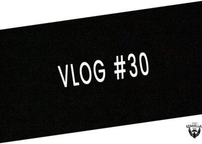 VLOG #30 - 30 NAPOS KIHÍVÁS TELJESÍTVE - az Egy szakállas férfi VLOG-ja mindenről IS