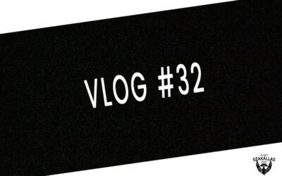 """VLOG #32 – """"HORGÁSZNI"""" VOLT – az Egy szakállas férfi VLOG-ja mindenről IS"""