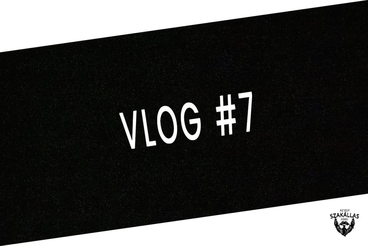 VLOG #7 - BORBÉLY, BARBERSHOP - az Egy szakállas férfi VLOG-ja mindenről IS