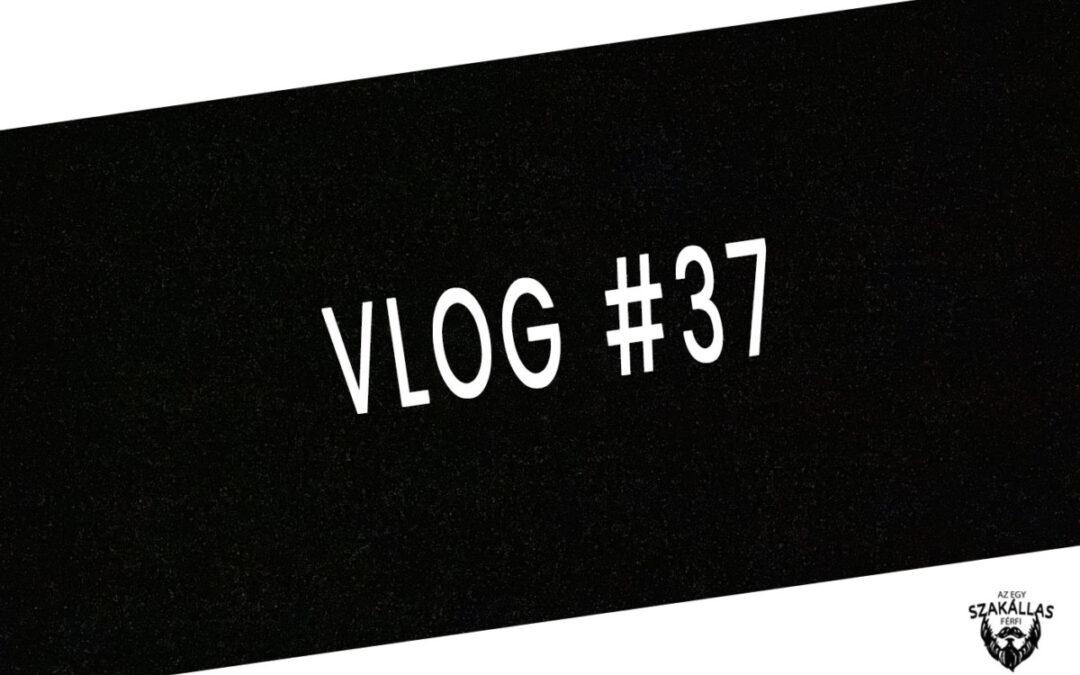 VLOG #37 – HORGÁSZAT – az Egy szakállas férfi VLOG-ja mindenről IS