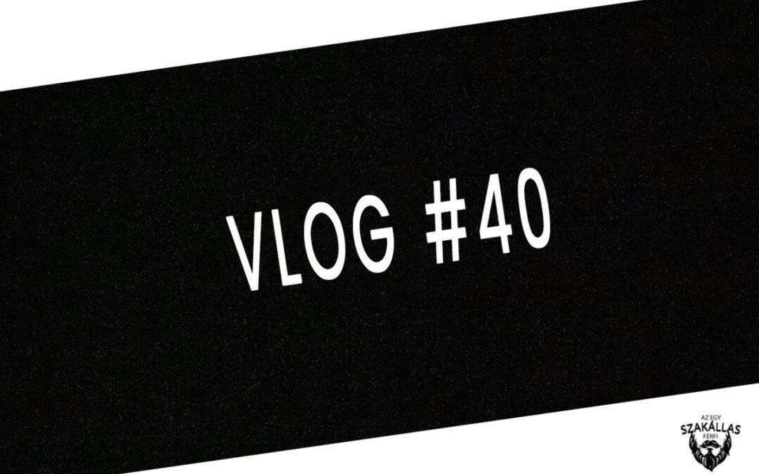 VLOG #40 – SZERENCSE VAGY SEM – az Egy szakállas férfi VLOG-ja mindenről IS