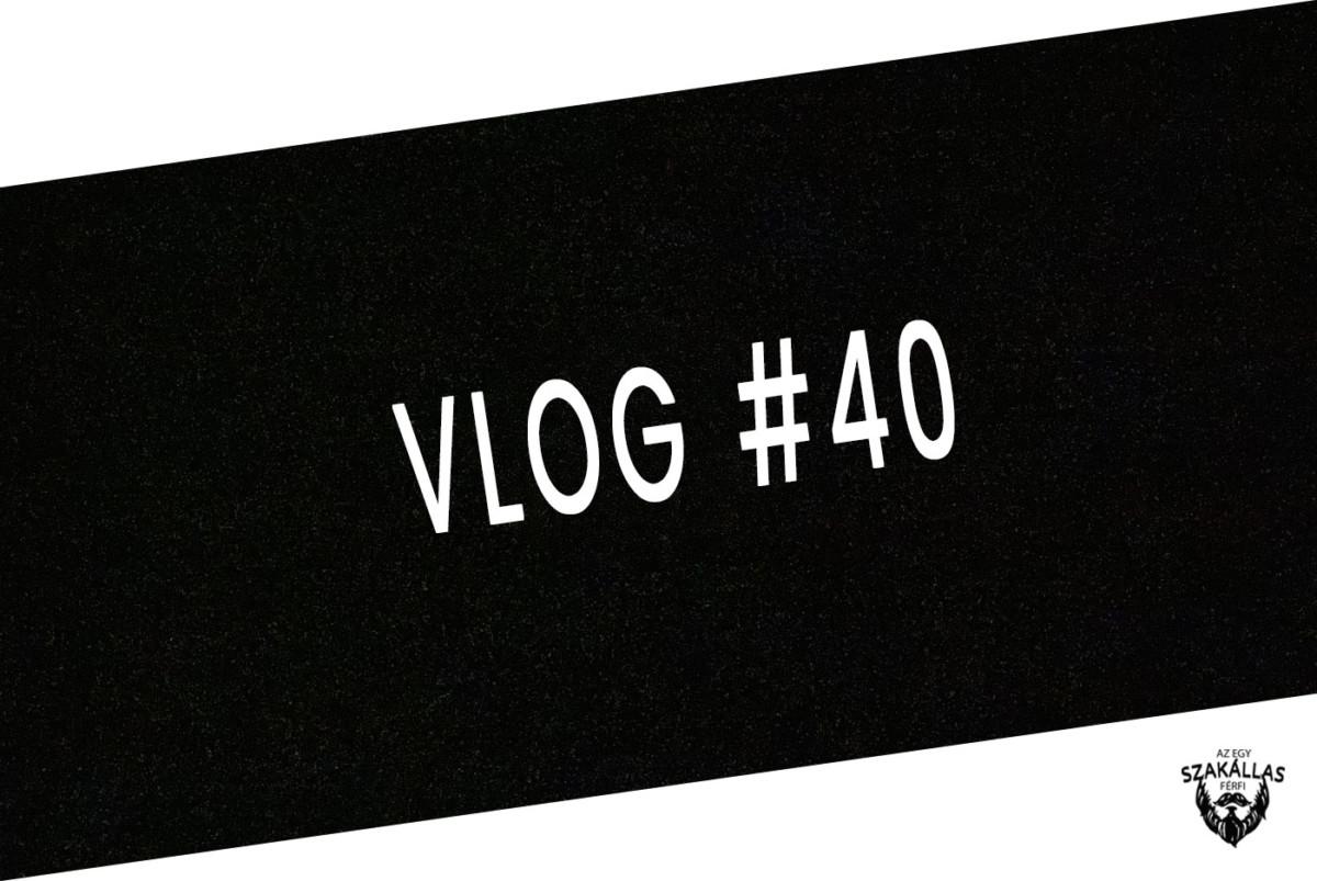 VLOG #40 - SZERENCSE VAGY SEM - az Egy szakállas férfi VLOG-ja mindenről IS