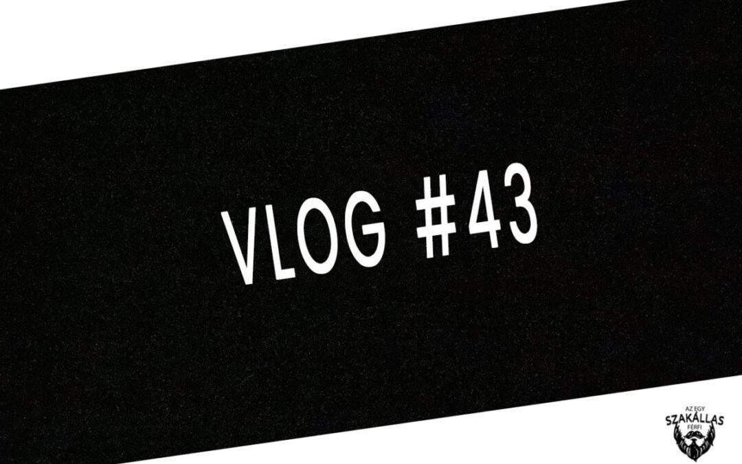 VLOG #43 – A 3 PONTY MESÉJE – az Egy szakállas férfi VLOG-ja mindenről IS