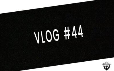 VLOG #44 – ÜZENET 2023-BA  – az Egy szakállas férfi VLOG-ja mindenről IS