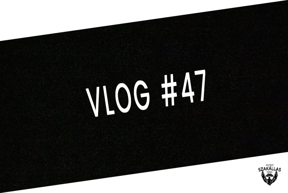 VLOG #47- SZAKÁLLIGAZÍTÁS OTTHON - az Egy szakállas férfi VLOG-ja mindenről IS