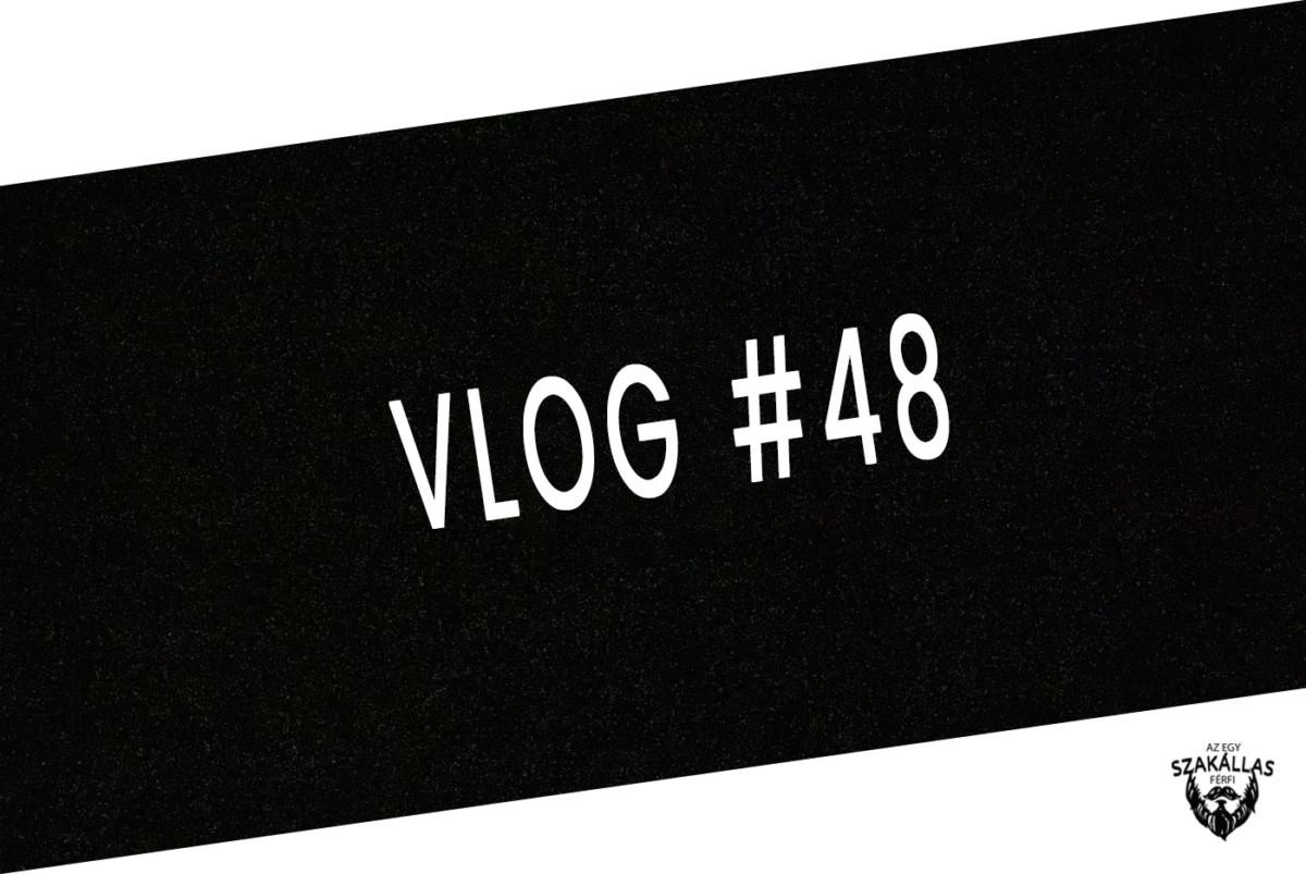 VLOG #48 - BÜSZKESÉG 10 PONTJA - az Egy szakállas férfi VLOG-ja mindenről IS