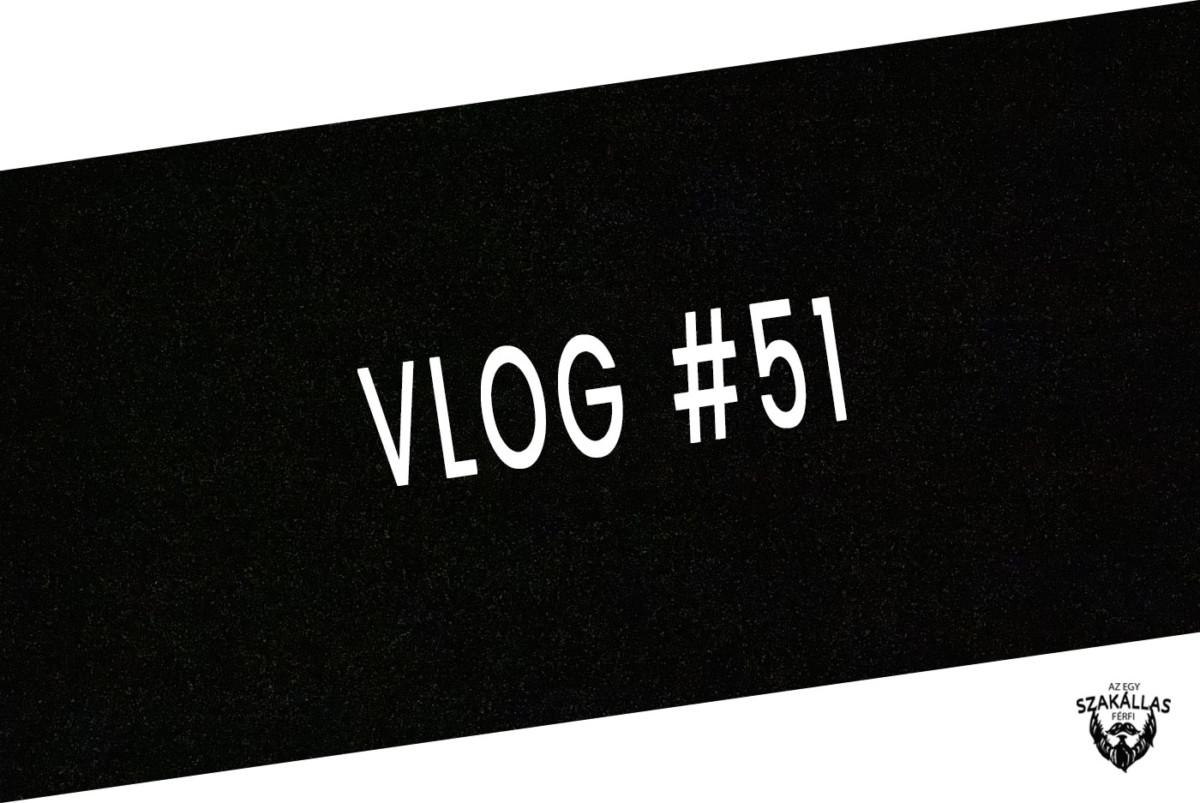 VLOG #51 - PECA A NAPLÁS TAVON - az Egy szakállas férfi VLOG-ja mindenről IS